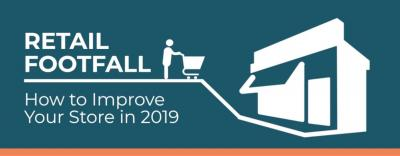 Retail Footfall: How to Improve Your Store in 2019
